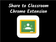 Share to Classroom Chrome Extension