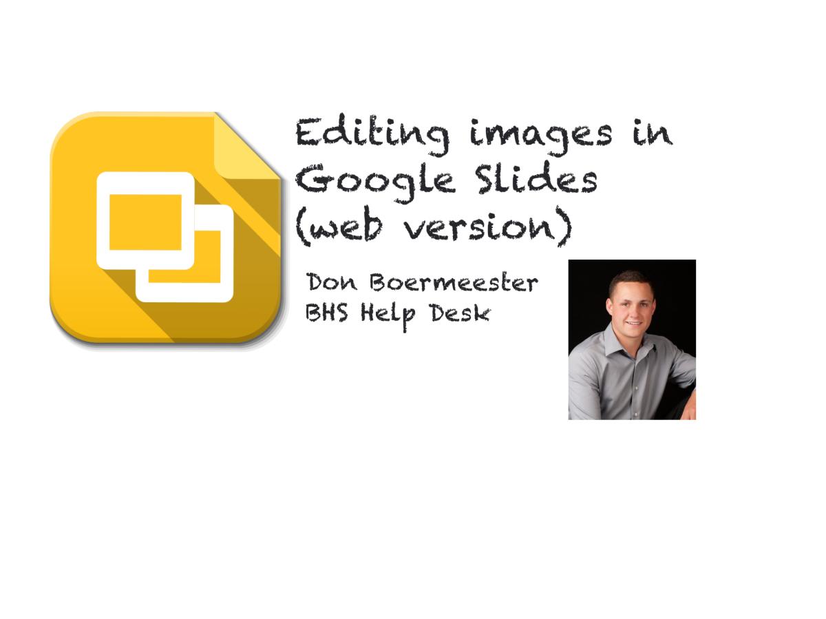 Editing Images in Google Slides | Burlington High School Help Desk